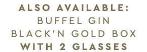 also available: Buffel gin black'n gold box with 2 glasses